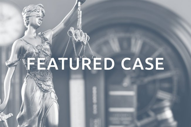 FEATURED CASE - The Cooper Firm